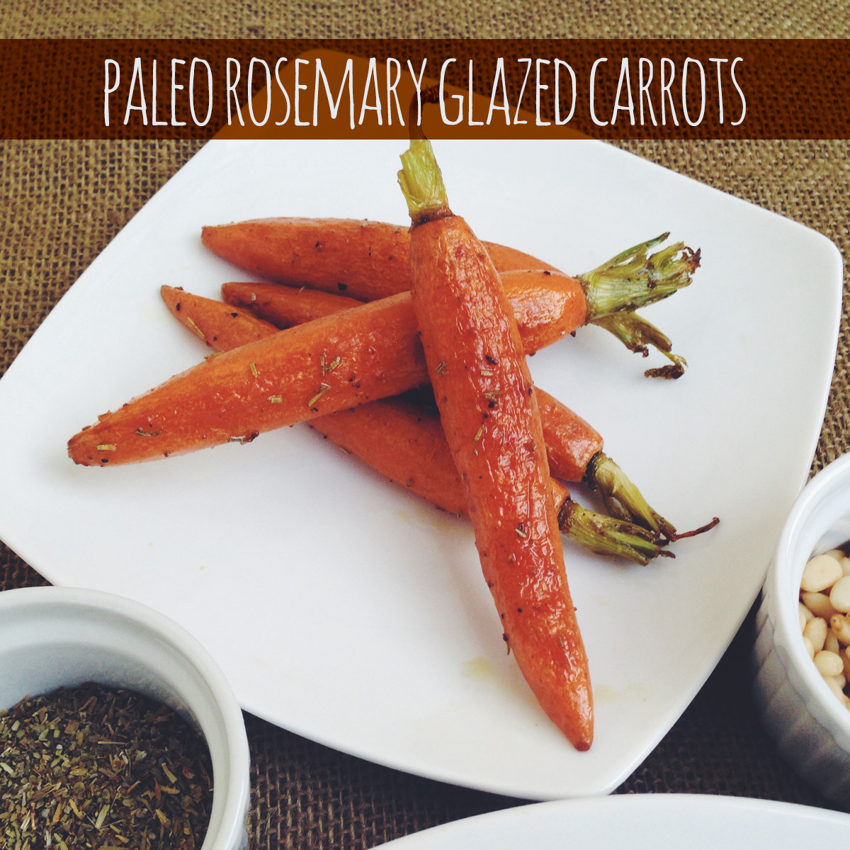 Paleo Rosemary Glazed Carrots Recipe